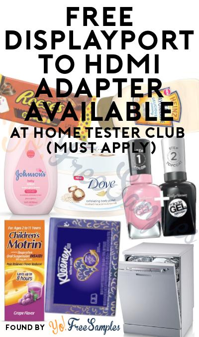 FREE Displayport To HDMI Adapter At Home Tester Club (Must Apply)