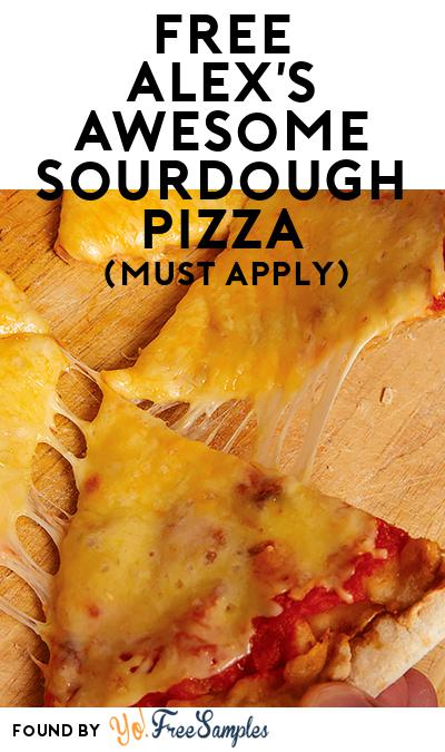 FREE Alex's Awesome Sourdough Pizza (Mom Ambassador Membership Required)