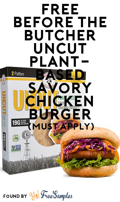 FREE Before the Butcher UNCUT PLANT-BASED Savory Chicken Burger (Mom Ambassador Membership Required)
