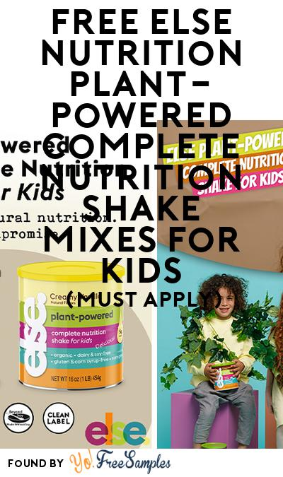 FREE Else Nutrition Plant-Powered Complete Nutrition Shake Mixes for Kids (Mom Ambassador Membership Required)