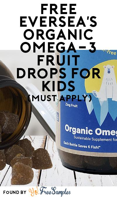 FREE Eversea's Organic Omega-3 Fruit Drops for Kids (Mom Ambassador Membership Required)