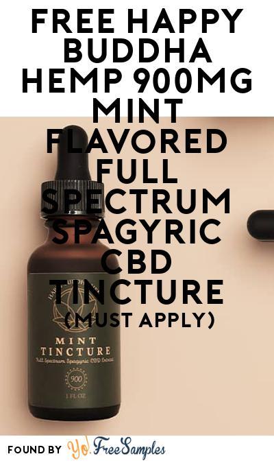 FREE Happy Buddha Hemp 900mg Mint Flavored Full Spectrum Spagyric CBD Tincture (Mom Ambassador Membership Required)