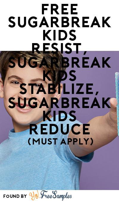 FREE Sugarbreak Kids Resist, Sugarbreak Kids Stabilize, Sugarbreak Kids Reduce (Mom Ambassador Membership Required)