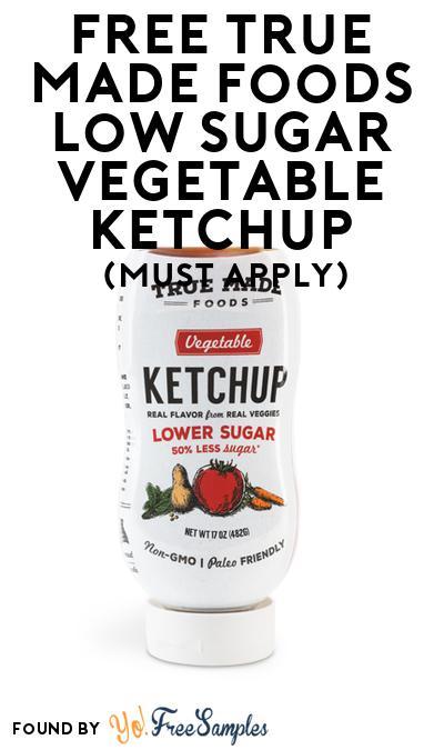 FREE True Made Foods Low Sugar Vegetable Ketchup (Mom Ambassador Membership Required)