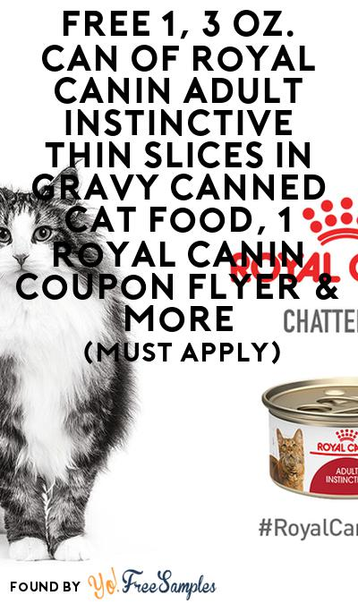 FREE Can Of Royal Canin Adult Instinctive Thin Slices In Gravy Canned Cat Food, Royal Canin Coupon Flyer & More (Must Apply)