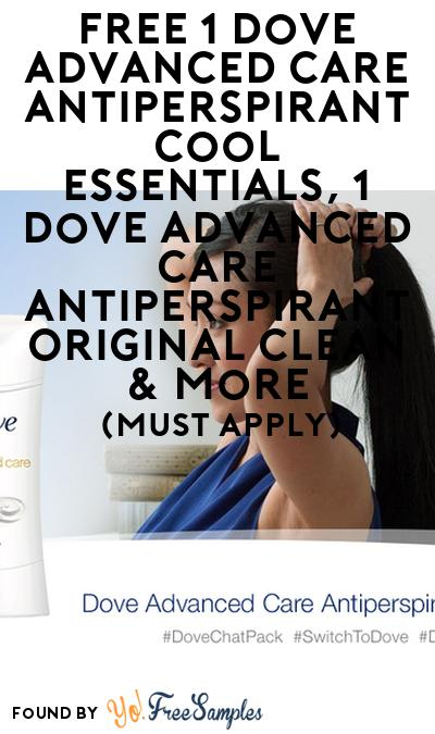 FREE Dove Advanced Care Antiperspirant Cool Essentials, Dove Advanced Care Antiperspirant Original Clean & More (Must Apply)