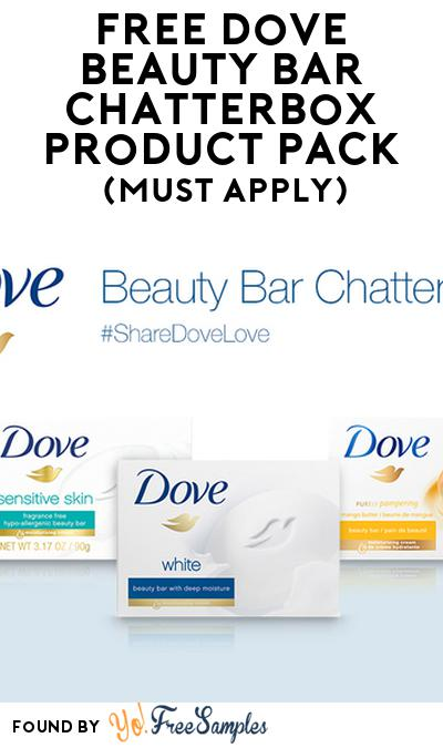 FREE Dove Beauty Bar Chatterbox Product Pack (Must Apply)