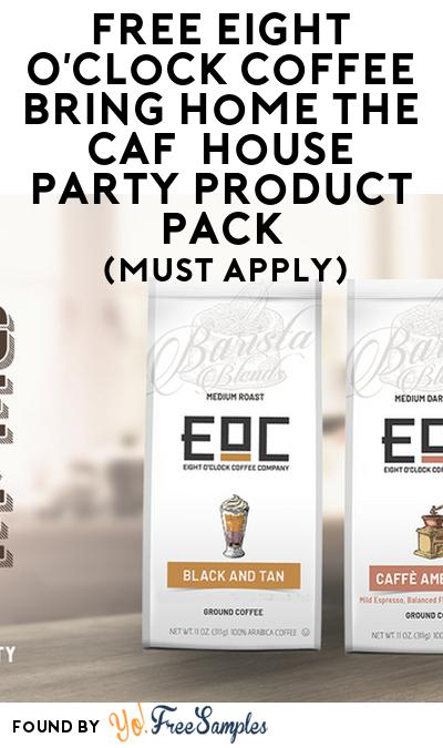FREE Eight O'Clock Coffee Bring Home the Café House Party Product Pack (Select States, Must Apply)
