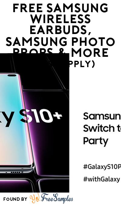 FREE Samsung Wireless Earbuds, Samsung Photo Props & More (Must Apply)