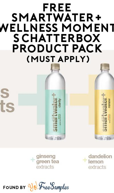 FREE Smartwater+ Wellness MomentsChatterbox Product Pack (Must Apply)