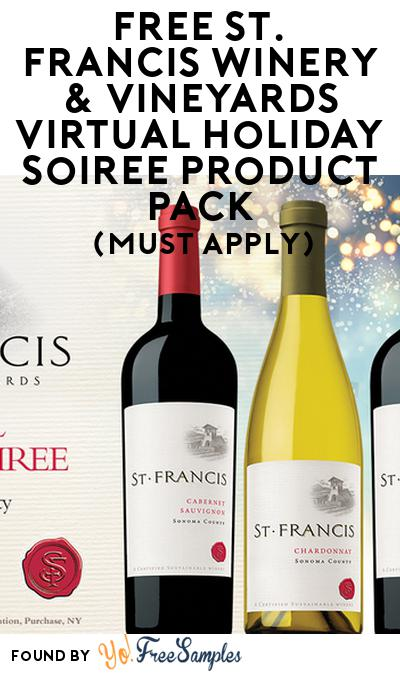 FREE St. Francis Winery & Vineyards Virtual Holiday Soiree​ Product Pack (21+ Only, Select States, Must Apply)