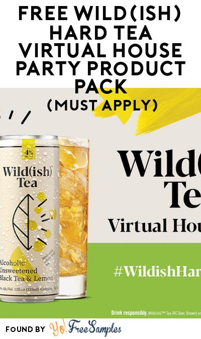 FREE Wild(Ish) Hard Tea Virtual House Party Product Pack (21+ Only, Select States, Must Apply)