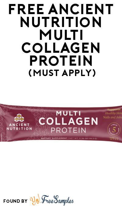 FREE Ancient Nutrition Multi Collagen Protein At Social Nature (Must Apply)