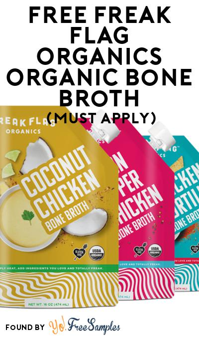 FREE Freak Flag Organics Organic Bone Broth At Social Nature (Must Apply)