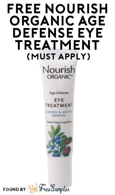 FREE Nourish Organic Age Defense Eye Treatment At Social Nature (Must Apply)