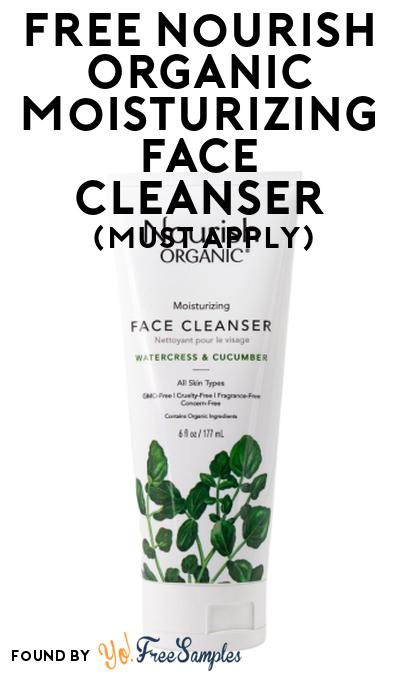 FREE Nourish Organic Moisturizing Face Cleanser At Social Nature (Must Apply)