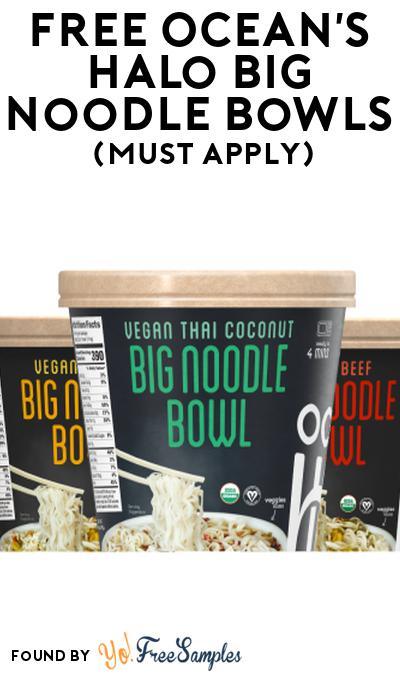 FREE Ocean's Halo Big Noodle Bowls At Social Nature (Must Apply)
