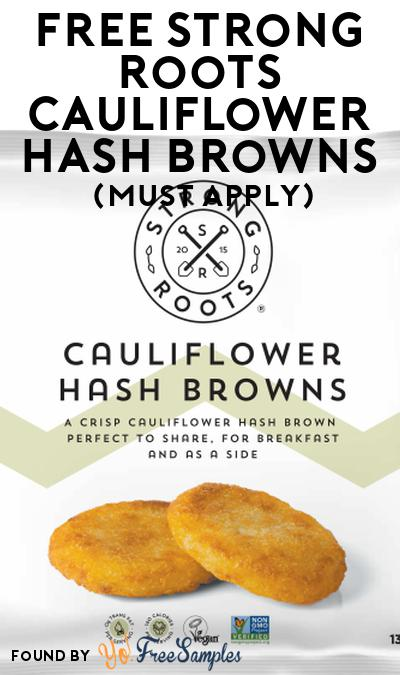 FREE Strong Roots Cauliflower Hash Browns At Social Nature (Must Apply)
