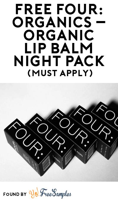FREE FOUR: Organics – Organic Lip Balm Night Pack (Must Apply To Host Tryazon Party)