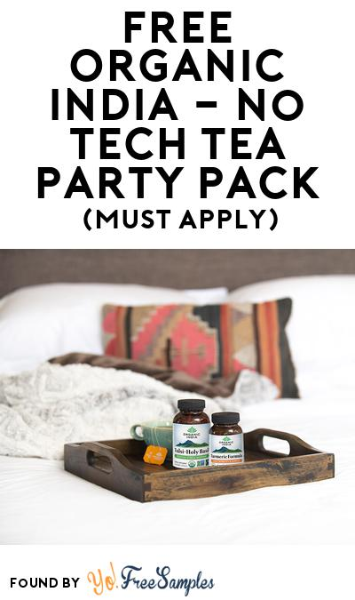 FREE Organic India No Tech Tea Party Pack (Must Apply To Host Tryazon Party)