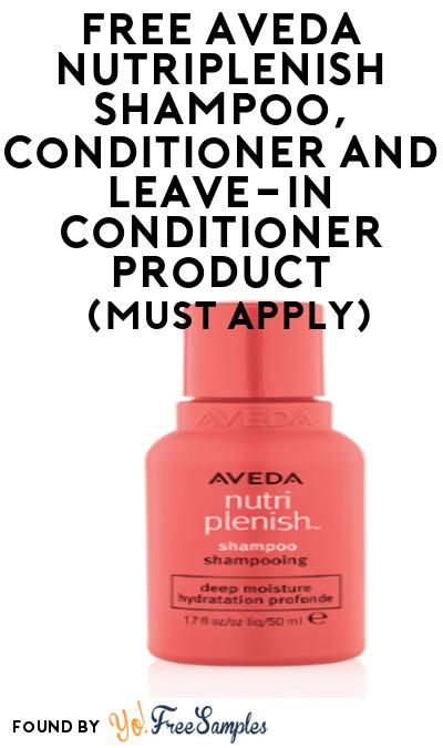 FREE Aveda NutriPlenish Shampoo, Conditioner andLeave-In Conditioner Product From Viewpoints (Must Apply)