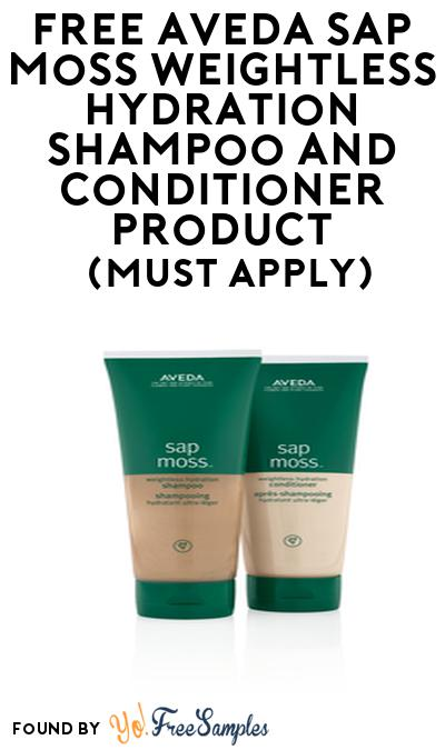 FREE Aveda Sap Moss Weightless Hydration Shampoo and Conditioner Product From Viewpoints (Must Apply)