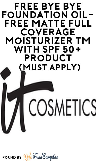 FREE Bye Bye Foundation Oil-Free Matte Full Coverage Moisturizer TM with SPF 50+ Product From Viewpoints (Must Apply)