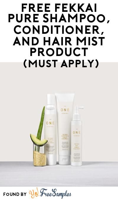 FREE Fekkai Pure Shampoo, Conditioner, and Hair Mist Product From Viewpoints (Must Apply)