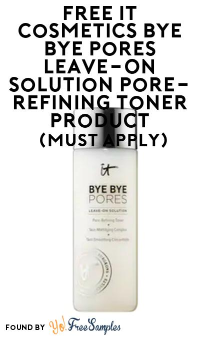 FREE IT Cosmetics Bye Bye Pores Leave-On Solution Pore-Refining Toner Product From Viewpoints (Must Apply)