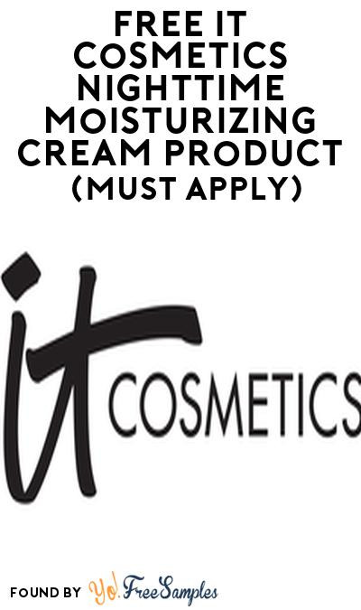 FREE IT Cosmetics Nighttime Moisturizing Cream Product From Viewpoints (Must Apply)