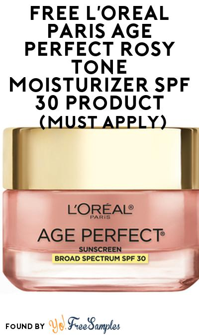 FREE L'Oreal ParisAge Perfect Rosy Tone Moisturizer SPF 30 Product From Viewpoints (Must Apply)