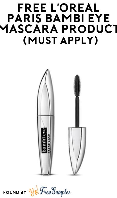 FREE L'Oreal Paris Bambi Eye Mascara Product From Viewpoints (Must Apply)
