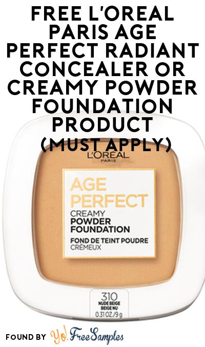 FREE L'Oreal Paris Age Perfect Radiant Concealer or Creamy Powder Foundation Product From Viewpoints (Must Apply)