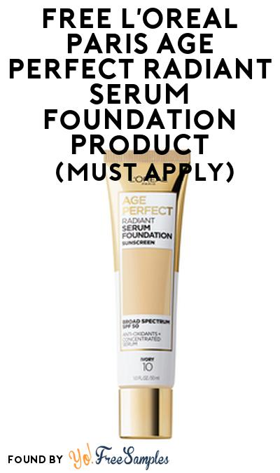 FREE L'Oreal Paris Age Perfect Radiant Serum Foundation Product From Viewpoints (Must Apply)