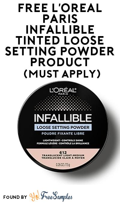 FREE L'Oreal Paris INFALLIBLETinted Loose Setting Powder Product From Viewpoints (Must Apply)