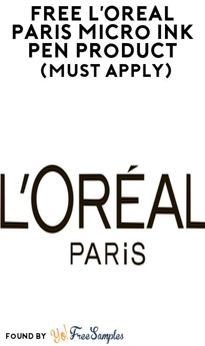 FREE L'Oreal Paris Micro Ink Pen Product From Viewpoints (Must Apply)