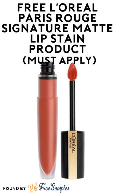 FREE L'Oreal Paris Rouge Signature Matte Lip Stain Product From Viewpoints (Must Apply)