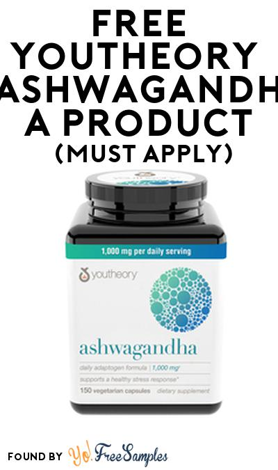 FREE Youtheory Ashwagandha Product From Viewpoints (Must Apply)