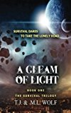 A Gleam of Light (The Survival Trilogy) (Volume 1)