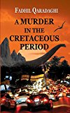 A Murder in the Cretaceous Period: The Masters of the Earth