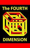 A Visual Introduction to the Fourth Dimension (Rectangular 4D Geometry) (Kindle Edition)