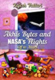 Akhi's Bytes and NASA's Flights: Off to Mars (Kindle Edition)