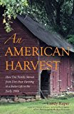 An American Harvest: How One Family Moved From Dirt-Poor Farming To A Better Life In The Early 1900s