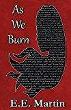 As We Burn (Kindle Edition)