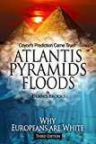 Atlantis Pyramids Floods: Why Europeans Are White (Kindle Edition)