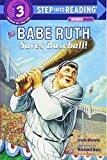 Babe Ruth Saves Baseball! (Step into Reading 3)