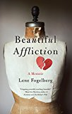 Beautiful Affliction: A Memoir (Kindle Edition)