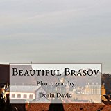 Beautiful Brasov: Photography (Beautiful places Book 2) (Kindle Edition)