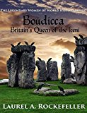 Boudicca, Britain's Queen of the Iceni (The Legendary Women of World History Book 1) (Kindle Edition)