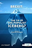 Brexit. The Tip of The Populist Iceberg?: Populism in Europe (Volume 1)